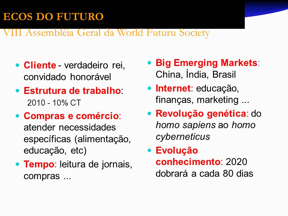 ECOS DO FUTURO VIII Assembléia Geral da World Futuru Society