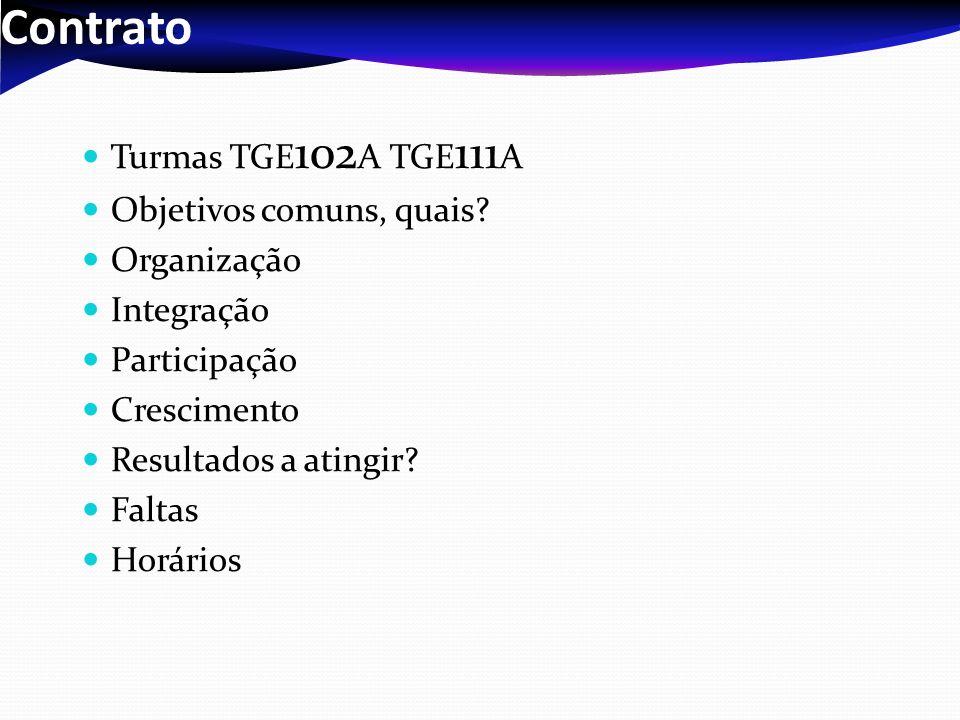 Contrato Turmas TGE102A TGE111A Objetivos comuns, quais Organização