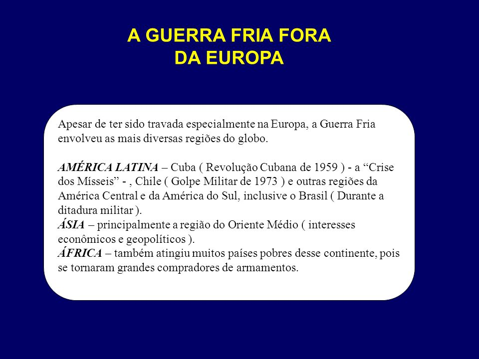 A GUERRA FRIA FORA DA EUROPA