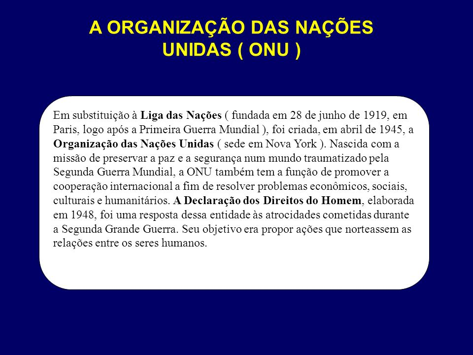 A ORGANIZAÇÃO DAS NAÇÕES UNIDAS ( ONU )