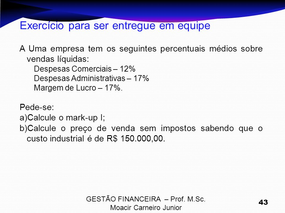 GESTÃO FINANCEIRA – Prof. M.Sc. Moacir Carneiro Junior