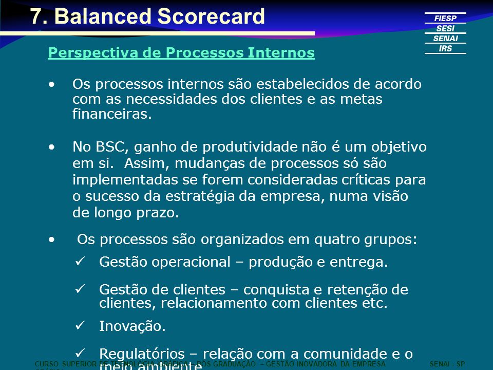 7. Balanced Scorecard Perspectiva de Processos Internos