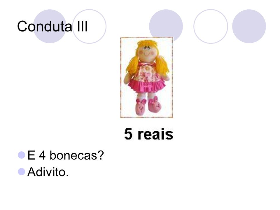 Conduta III E 4 bonecas Adivito.