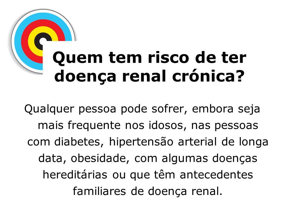Quem tem risco de ter doença renal crónica