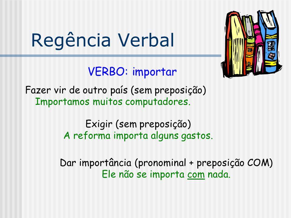 Regência Verbal VERBO: importar