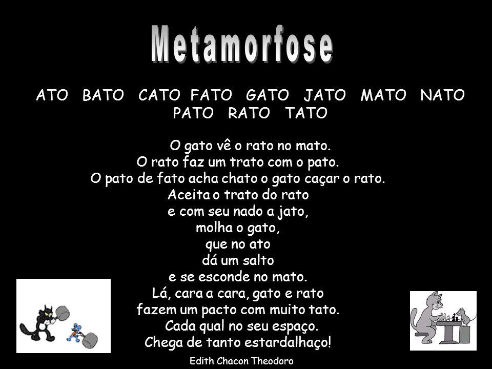 Metamorfose ATO BATO CATO FATO GATO JATO MATO NATO PATO RATO TATO