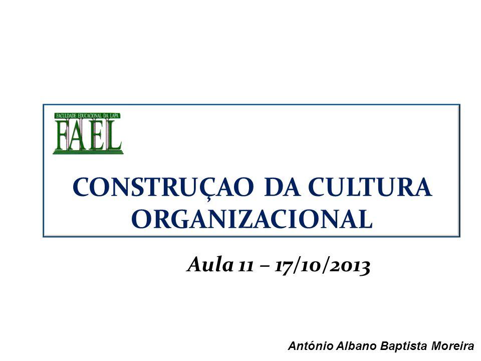 CONSTRUÇAO DA CULTURA ORGANIZACIONAL