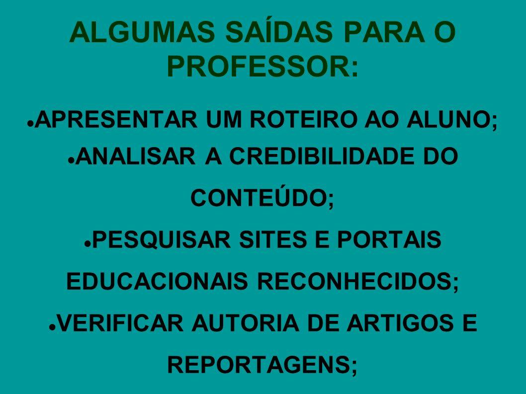 ALGUMAS SAÍDAS PARA O PROFESSOR: