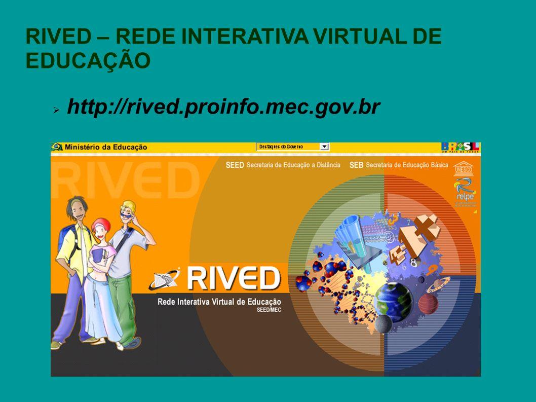 RIVED – REDE INTERATIVA VIRTUAL DE EDUCAÇÃO
