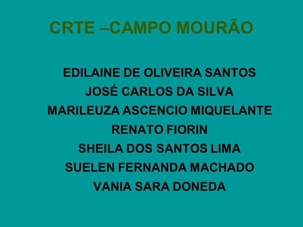 CRTE –CAMPO MOURÃO EDILAINE DE OLIVEIRA SANTOS JOSÉ CARLOS DA SILVA