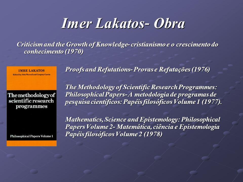 Imer Lakatos- ObraCriticism and the Growth of Knowledge- cristianismo e o crescimento do conhecimento (1970)