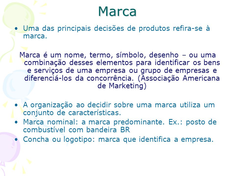 Marca Uma das principais decisões de produtos refira-se à marca.