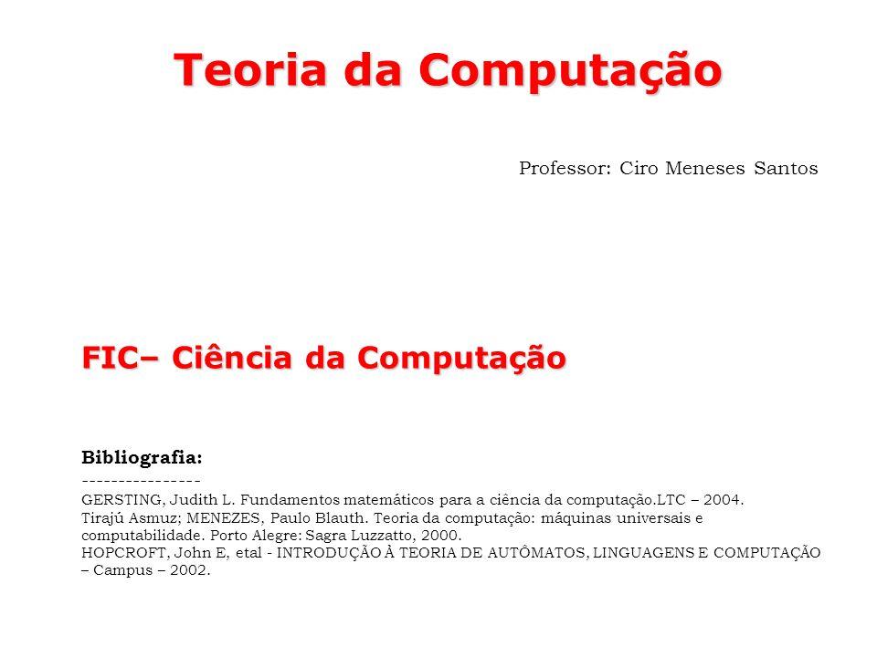Teoria da Computação FIC– Ciência da Computação