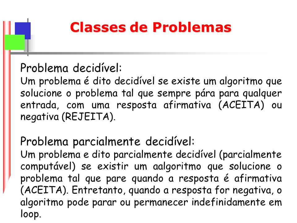 Classes de Problemas Problema decidível: