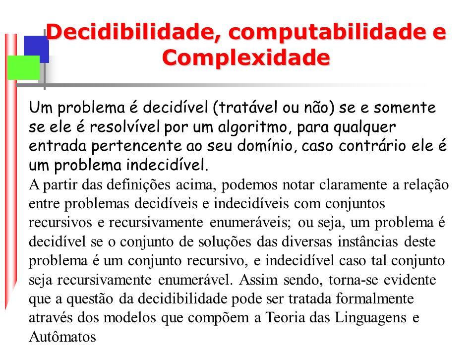 Decidibilidade, computabilidade e Complexidade