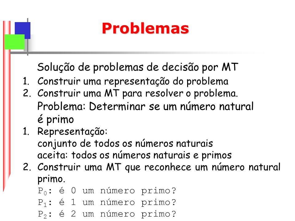 Problemas Solução de problemas de decisão por MT
