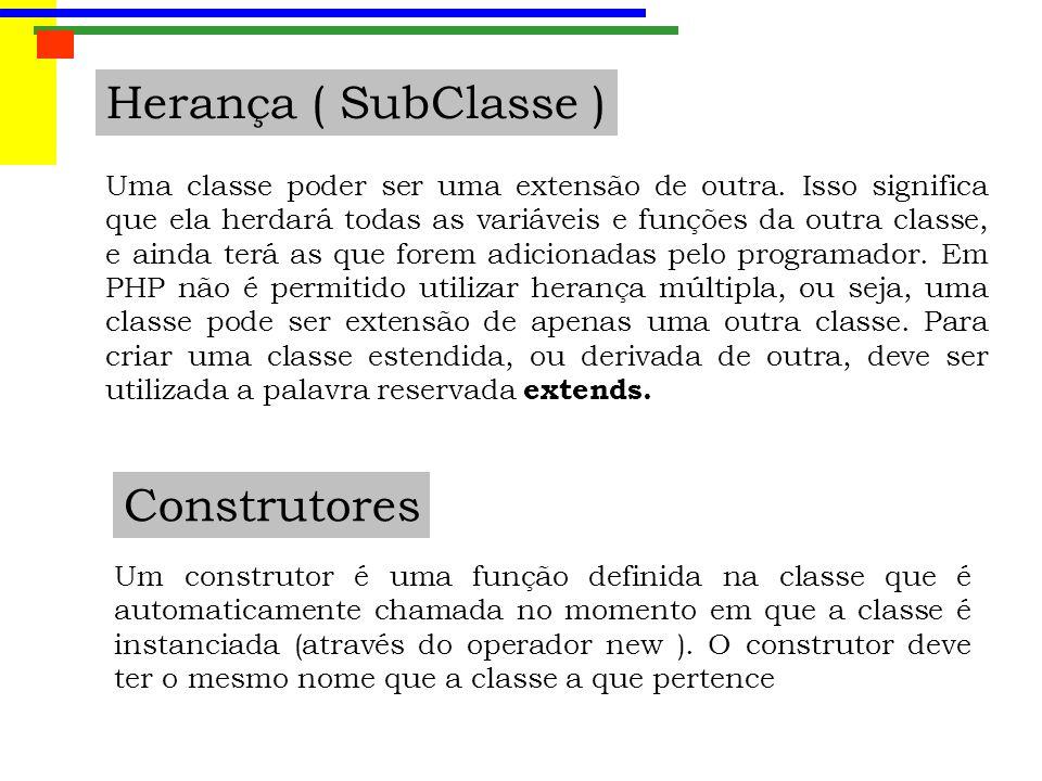 Herança ( SubClasse ) Construtores