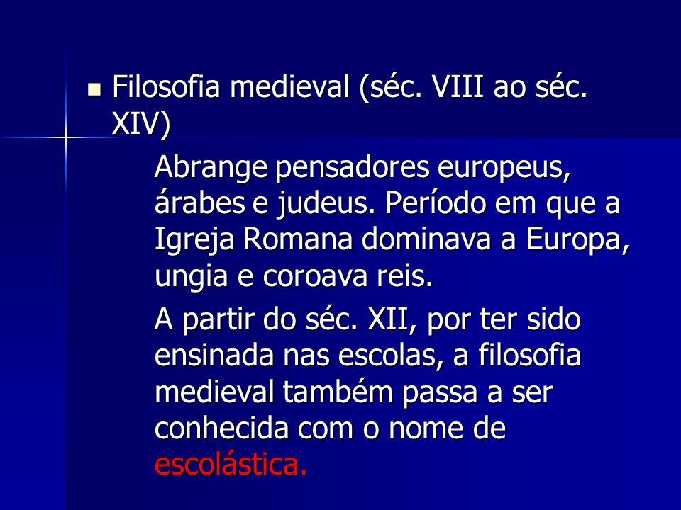 Filosofia medieval (séc. VIII ao séc. XIV)