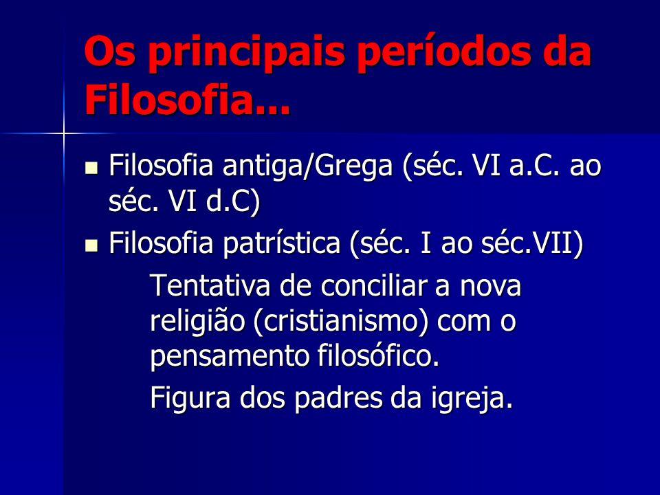 Os principais períodos da Filosofia...