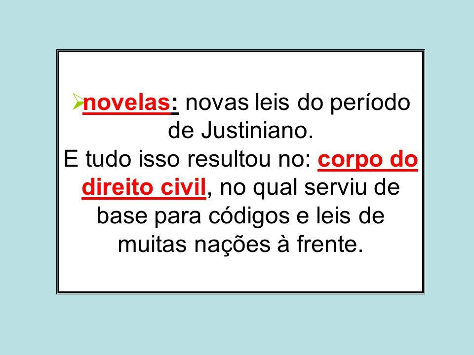 novelas: novas leis do período de Justiniano
