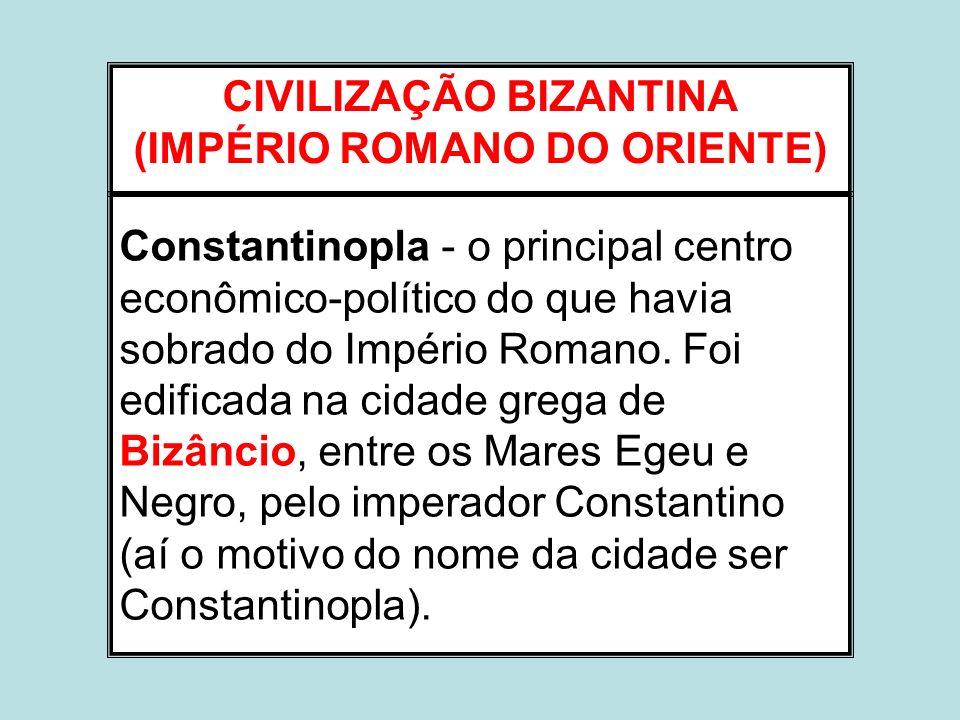 CIVILIZAÇÃO BIZANTINA (IMPÉRIO ROMANO DO ORIENTE)