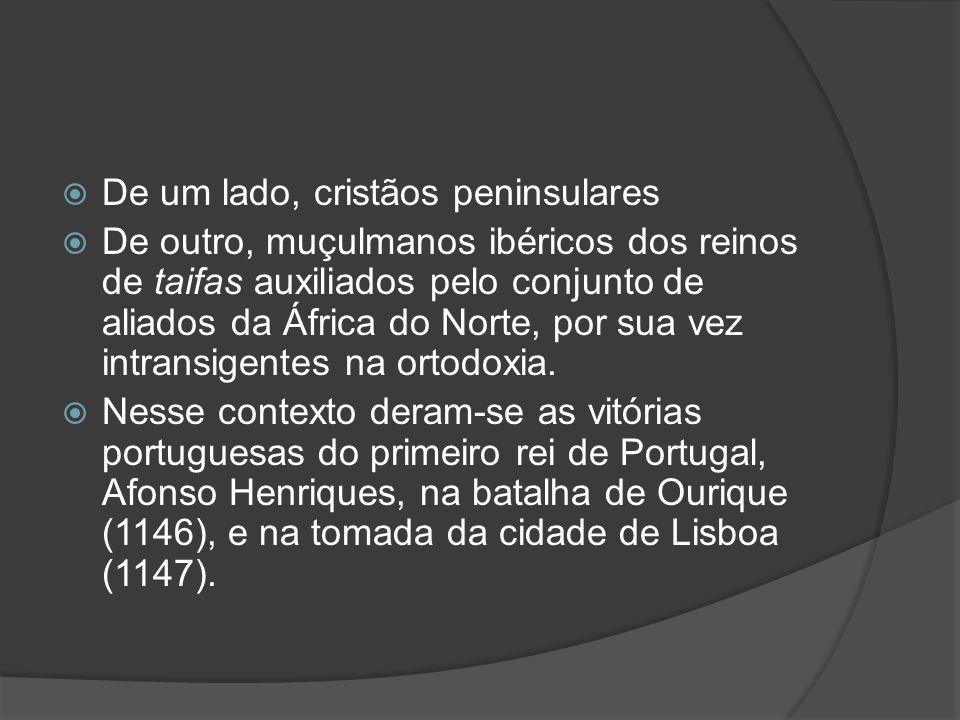 De um lado, cristãos peninsulares