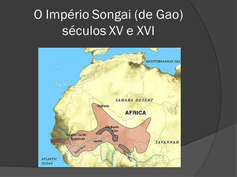 O Império Songai (de Gao) séculos XV e XVI