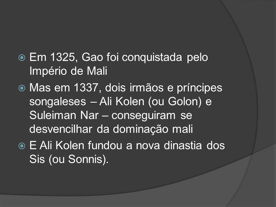 Em 1325, Gao foi conquistada pelo Império de Mali