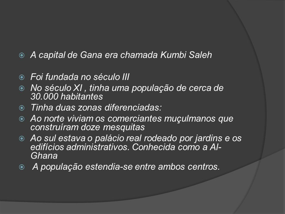 A capital de Gana era chamada Kumbi Saleh