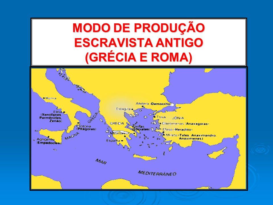 MODO DE PRODUÇÃO ESCRAVISTA ANTIGO (GRÉCIA E ROMA)