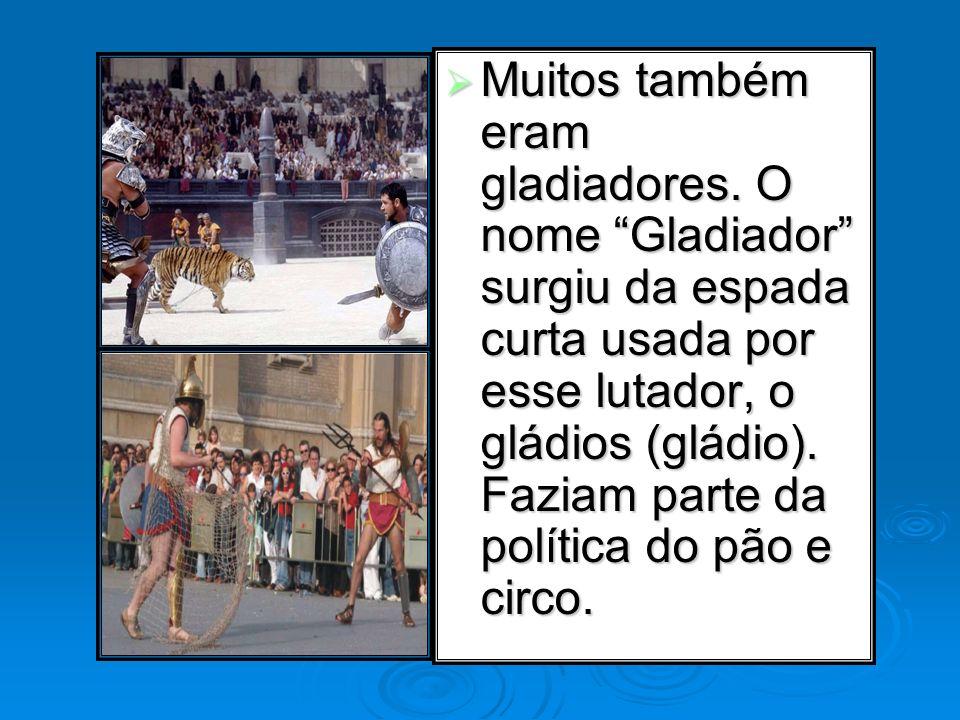 Muitos também eram gladiadores