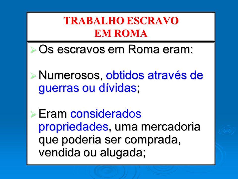 TRABALHO ESCRAVO EM ROMA