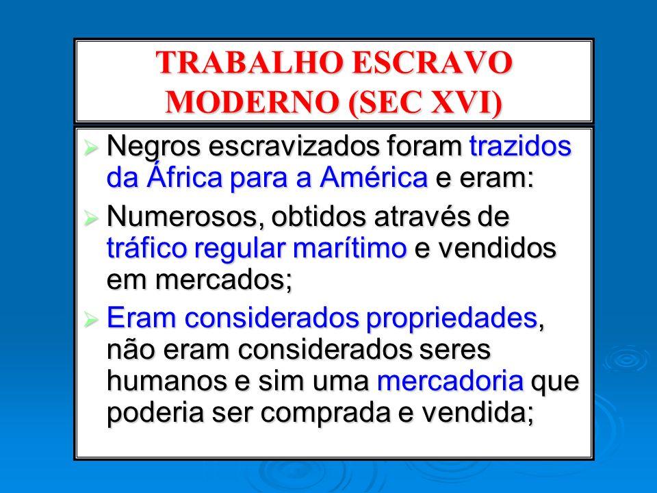 TRABALHO ESCRAVO MODERNO (SEC XVI)