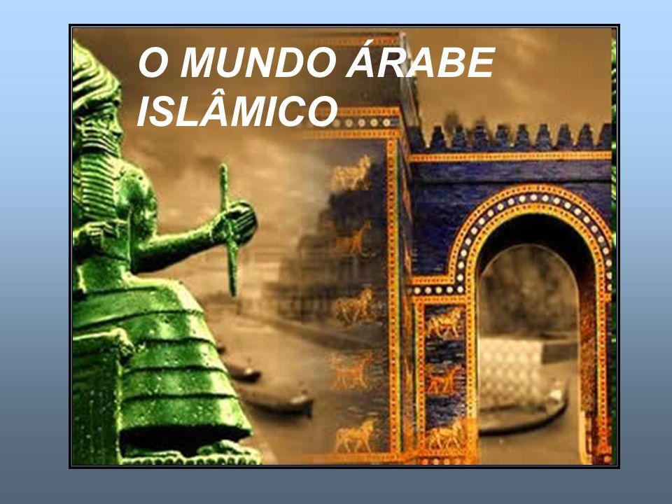 O MUNDO ÁRABE ISLÂMICO