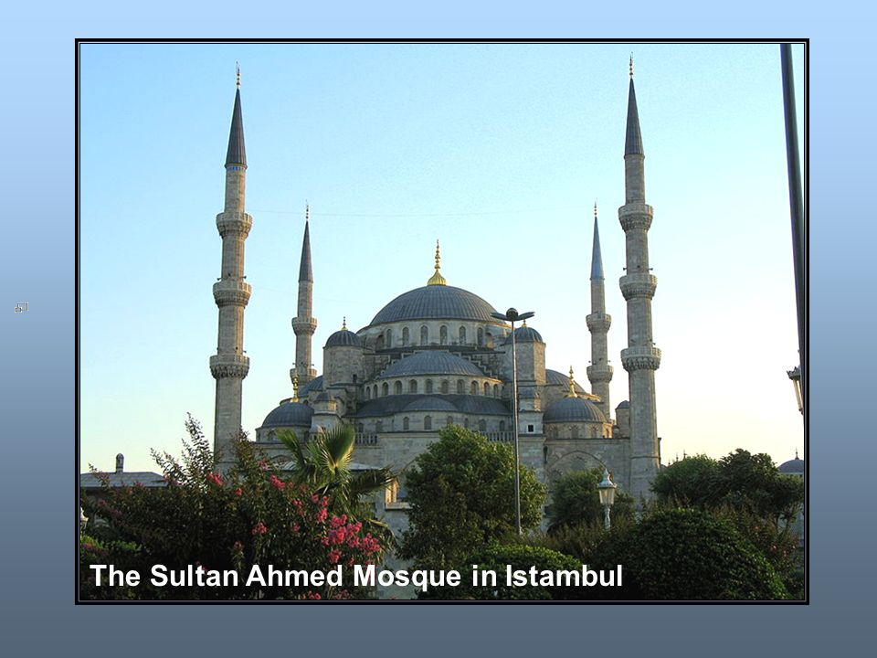 The Sultan Ahmed Mosque in Istambul