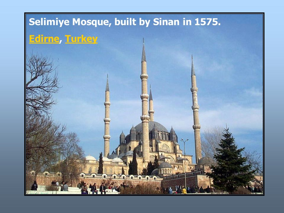 Selimiye Mosque, built by Sinan in 1575.