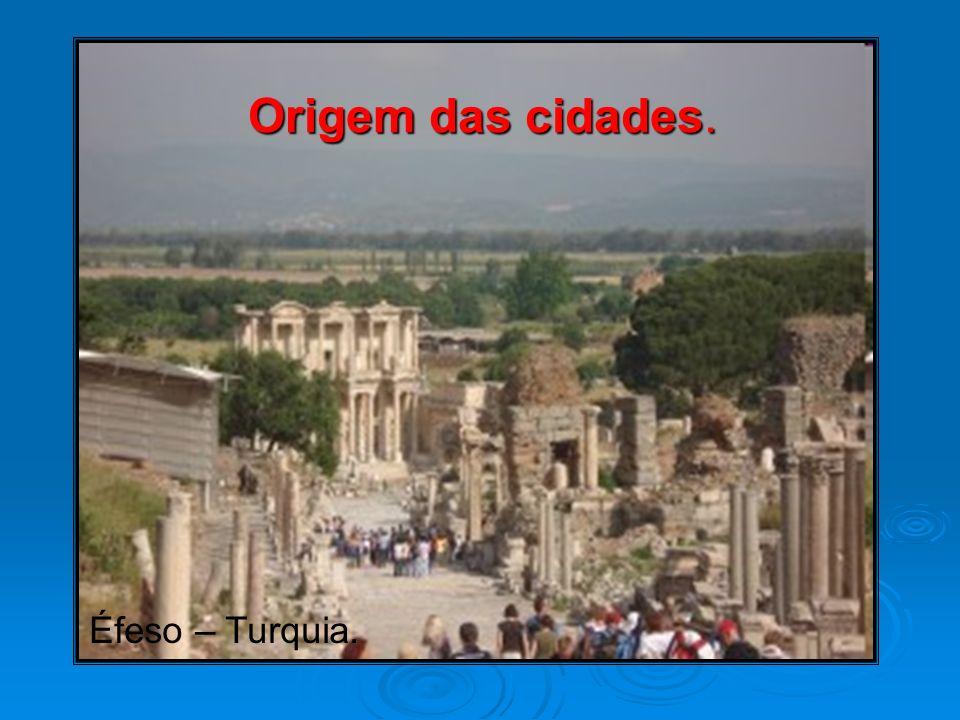 Origem das cidades. Éfeso – Turquia.