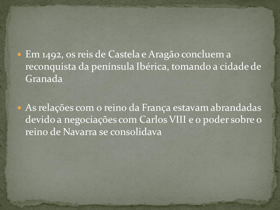 Em 1492, os reis de Castela e Aragão concluem a reconquista da península Ibérica, tomando a cidade de Granada
