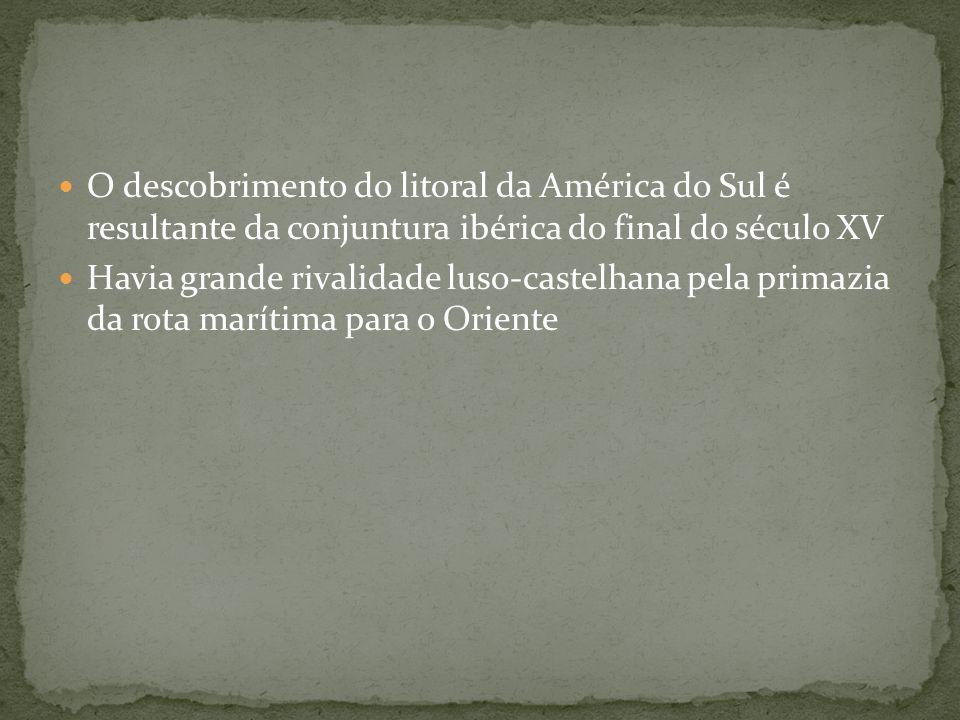 O descobrimento do litoral da América do Sul é resultante da conjuntura ibérica do final do século XV