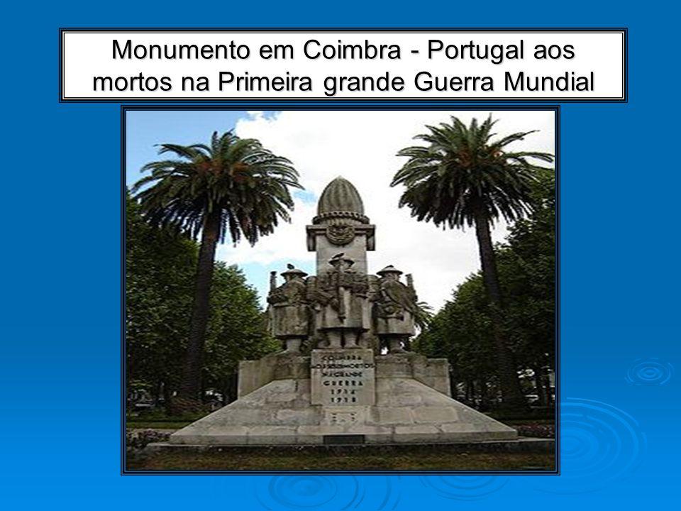 Monumento em Coimbra - Portugal aos mortos na Primeira grande Guerra Mundial