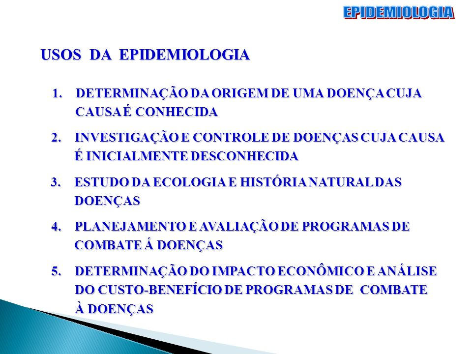 EPIDEMIOLOGIA USOS DA EPIDEMIOLOGIA