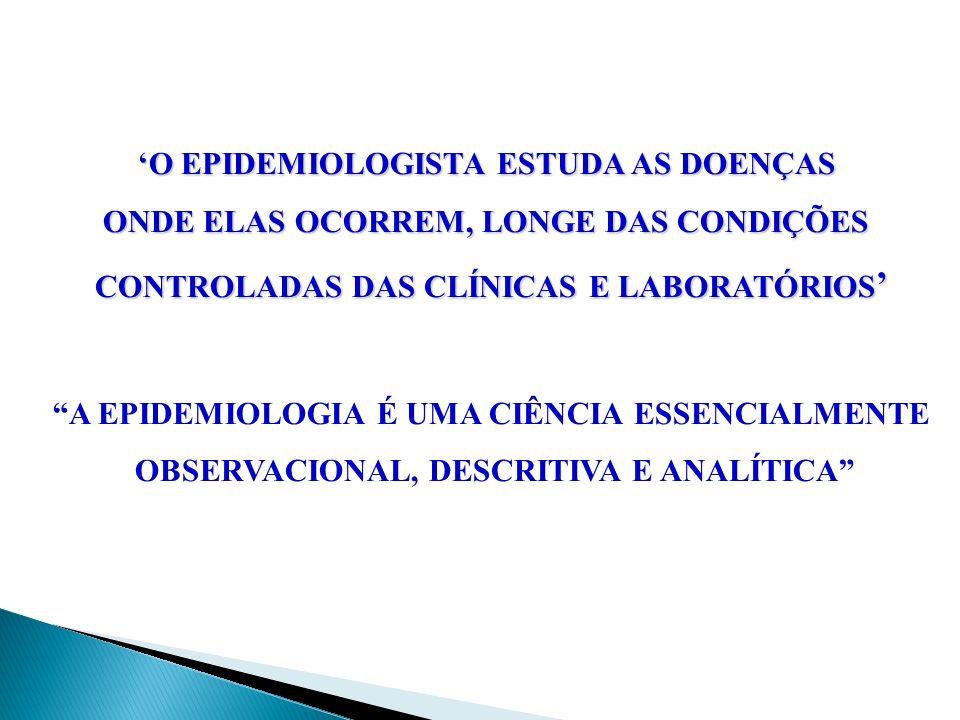 'O EPIDEMIOLOGISTA ESTUDA AS DOENÇAS