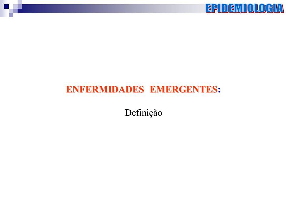 ENFERMIDADES EMERGENTES: