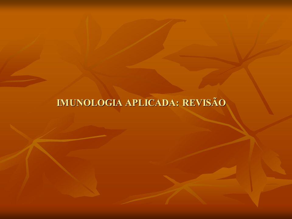 IMUNOLOGIA APLICADA: REVISÃO