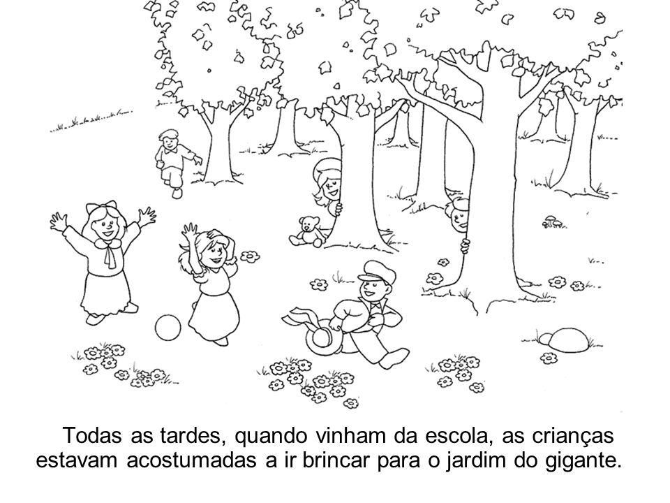 Todas as tardes, quando vinham da escola, as crianças estavam acostumadas a ir brincar para o jardim do gigante.