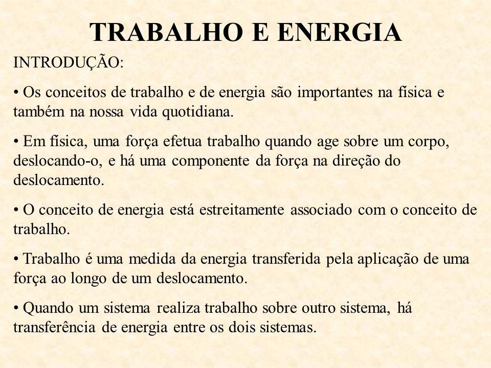 TRABALHO E ENERGIA INTRODUÇÃO: