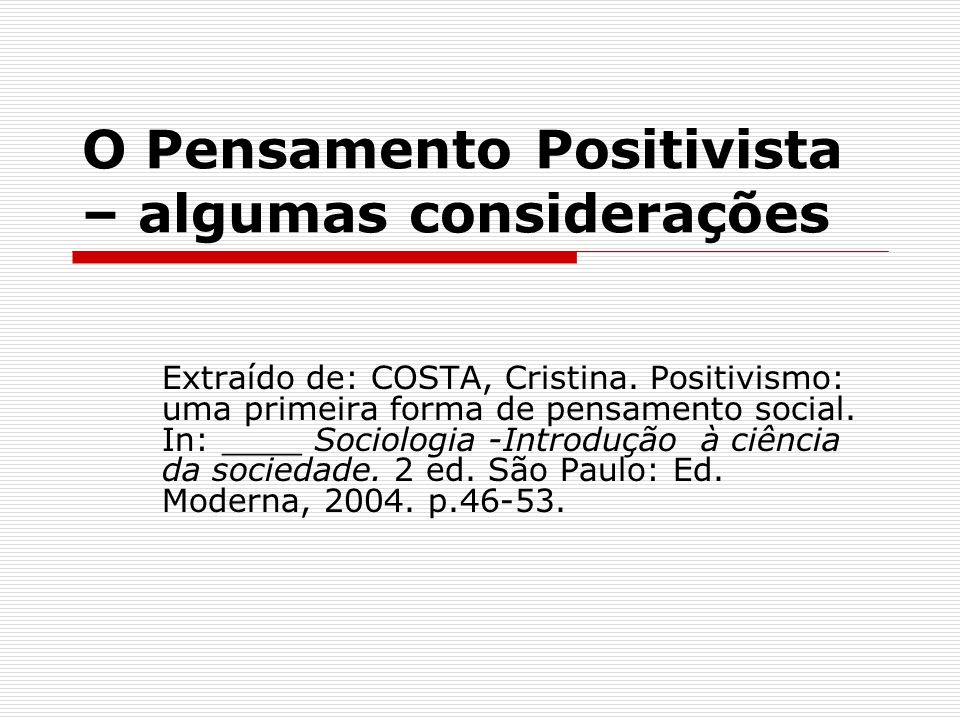 O Pensamento Positivista – algumas considerações