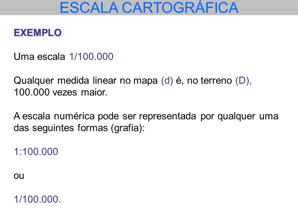 ESCALA CARTOGRÁFICA EXEMPLO Uma escala 1/100.000