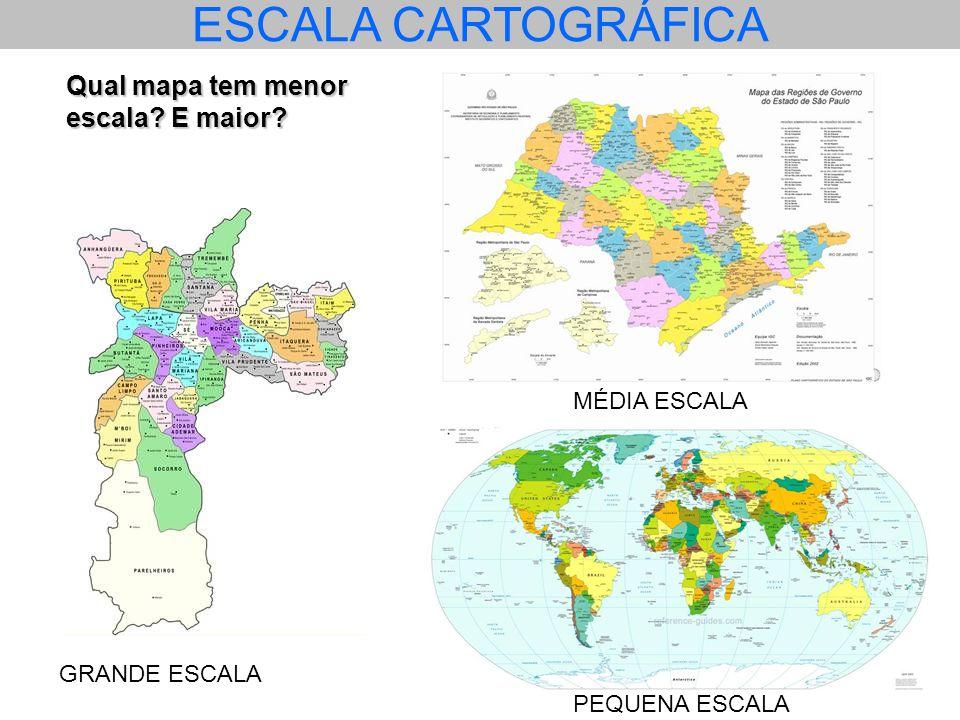 ESCALA CARTOGRÁFICA Qual mapa tem menor escala E maior MÉDIA ESCALA