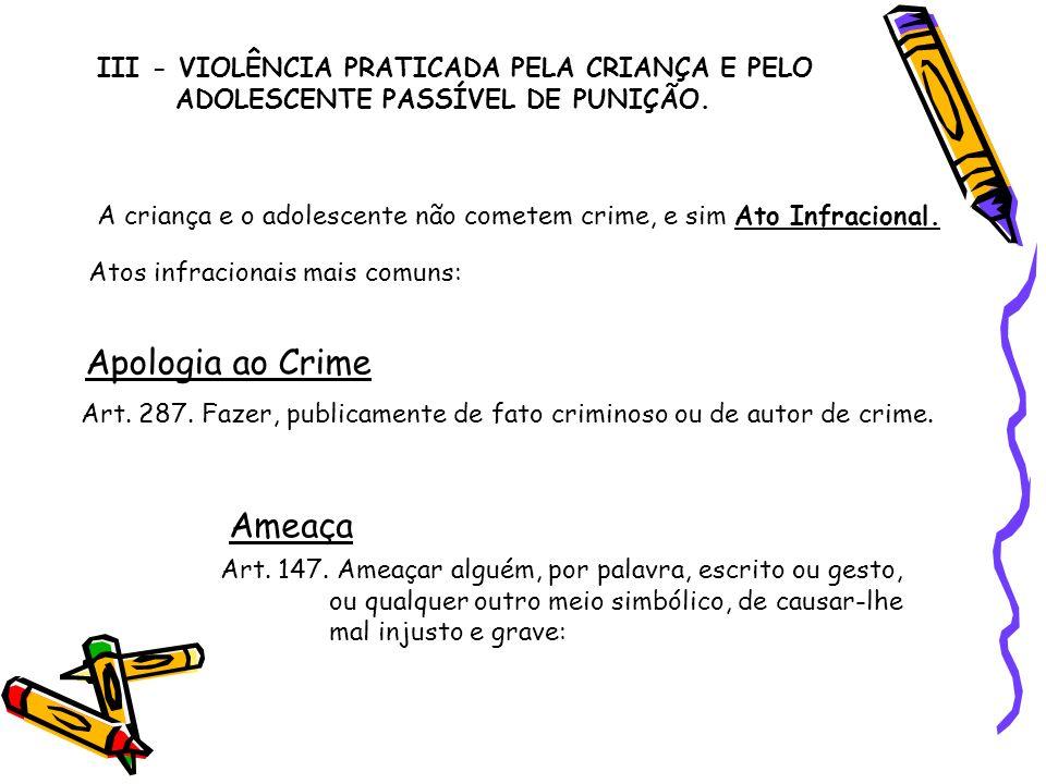 Apologia ao Crime Ameaça III - VIOLÊNCIA PRATICADA PELA CRIANÇA E PELO
